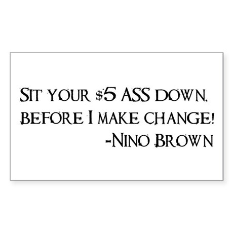 Sit your $5 Ass down... Rectangle Sticker