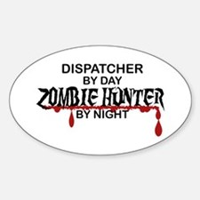 Zombie Hunter - Dispatcher Sticker (Oval)