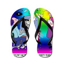 The First 30 Years Here Are the Hardest Flip Flops