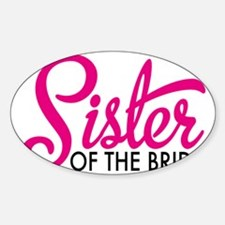 Sister of the bride Sticker (Oval)