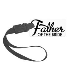 Father of the bride  Luggage Tag