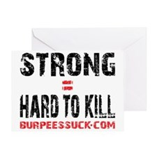 STRONG = HARD TO KILL - WHITE Greeting Card