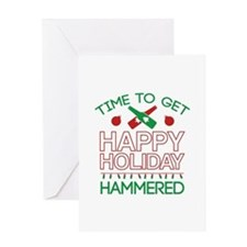 Time To Get Happy Holiday Hammered Greeting Card