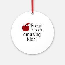 Proud Teacher Round Ornament