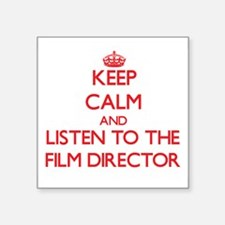 Keep Calm and Listen to the Film Director Sticker