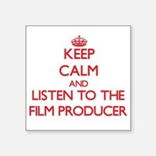 Keep Calm and Listen to the Film Producer Sticker