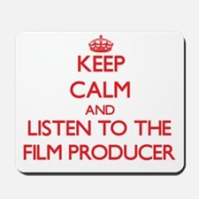 Keep Calm and Listen to the Film Producer Mousepad