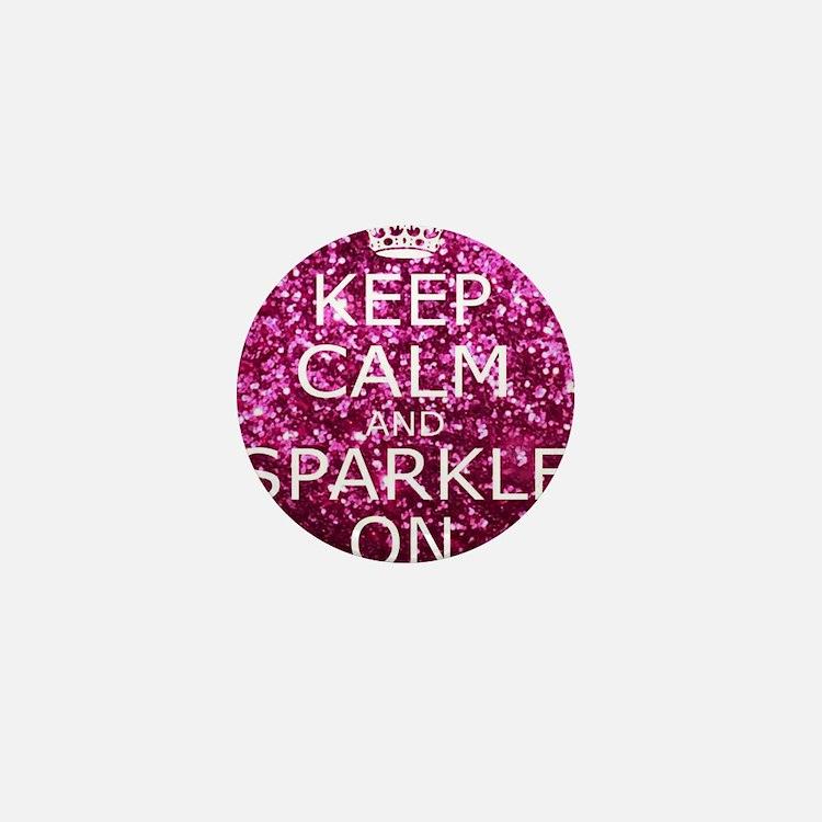 Keep Calm and Sparkle On Mini Button
