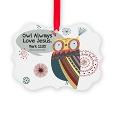 Owl Always Love Jesus Owl Ornament