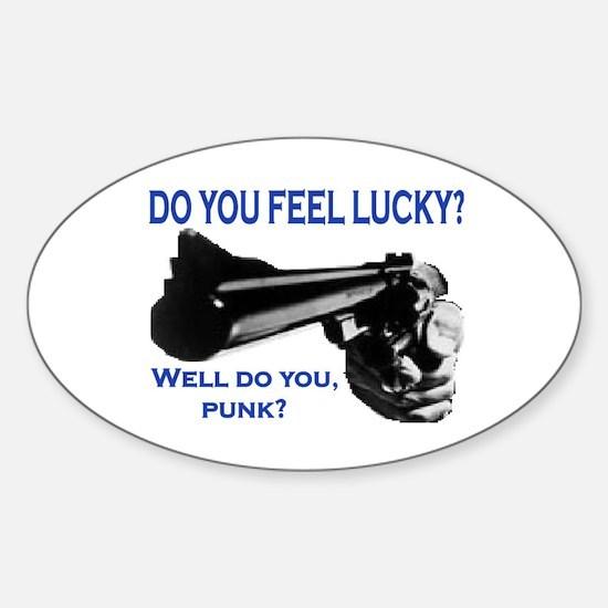 DO YOU FEEL LUCKY? Sticker (Oval)
