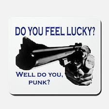 DO YOU FEEL LUCKY? Mousepad