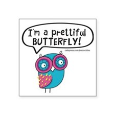 "Im a prettiful butterfly Square Sticker 3"" x 3"""