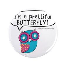 "Im a prettiful butterfly 3.5"" Button"