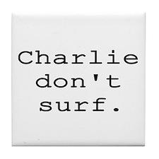 CHARLIE DON'T SURF Tile Coaster