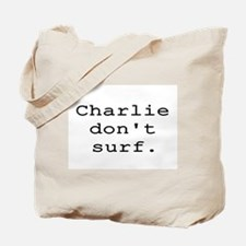 CHARLIE DON'T SURF Tote Bag