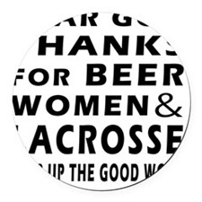 Beer Women And Lacrosse Round Car Magnet