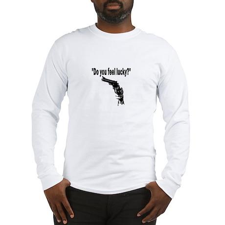 DO YOU FEEL LUCKY (GUN) Long Sleeve T-Shirt