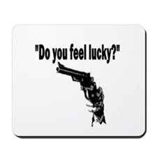 DO YOU FEEL LUCKY (GUN) Mousepad