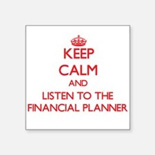 Keep Calm and Listen to the Financial Planner Stic