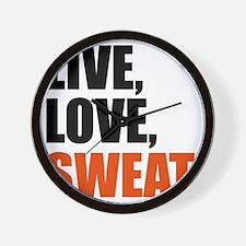 Live love sweat Wall Clock