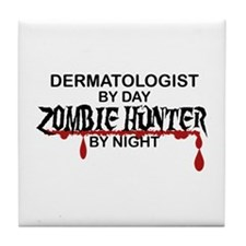 Zombie Hunter - Dermatologist Tile Coaster