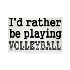 Id rather be playing VOLLEYBALL Rectangle Magnet