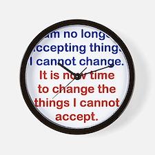I AM NO LONGER ACCEPTING THINGS I CANNO Wall Clock