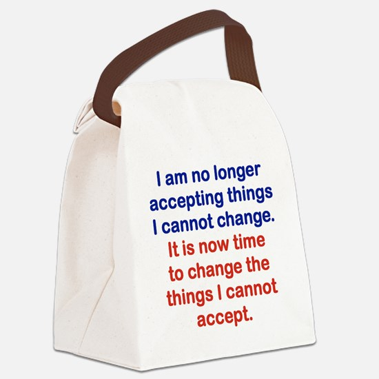I AM NO LONGER ACCEPTING THINGS I Canvas Lunch Bag