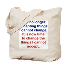 I AM NO LONGER ACCEPTING THINGS I CANNOT  Tote Bag