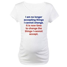 I AM NO LONGER ACCEPTING THINGS  Shirt