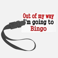 Out of my way. Im going to Bingo Luggage Tag
