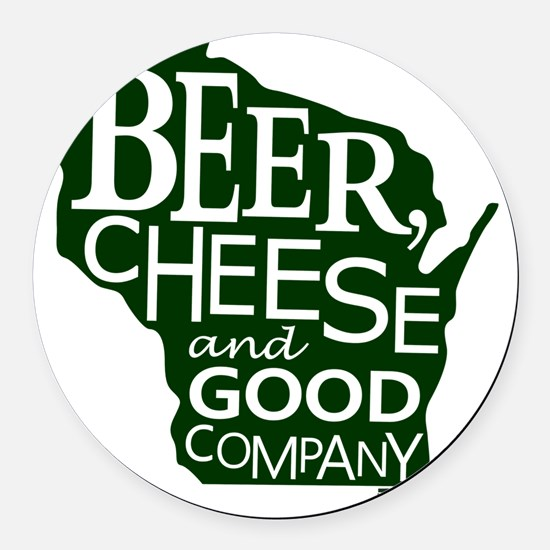 Beer, Chees & Good Company in Gre Round Car Magnet