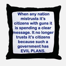 WHEN ANY NATION MISTRUSTS ITS CITIZEN Throw Pillow
