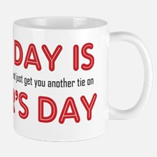 Every Day Is Fathers Day Mug