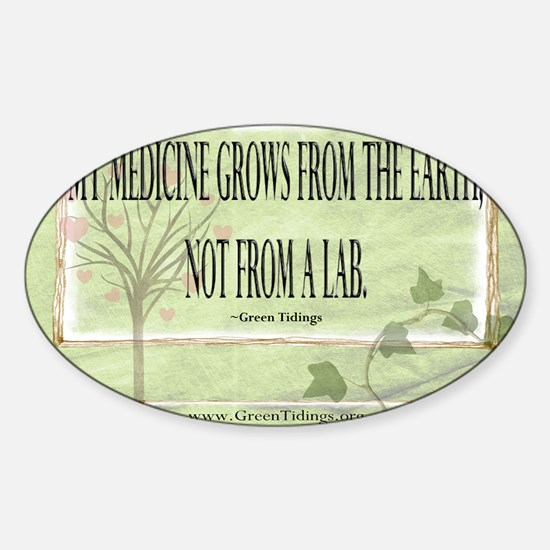 Medicine From The Earth Sticker (Oval)