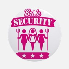 Bride Security (Hen Party / Pink) Round Ornament