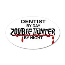 Zombie Hunter - Dentist 35x21 Oval Wall Decal