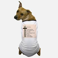 Bible Verse John 15 5 Dog T-Shirt