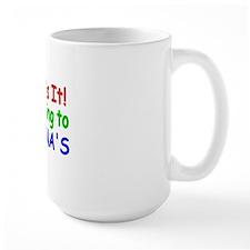 Thats it! Im going to NONNAS Mug