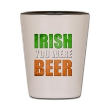 Irish You Were Beer Shot Glass
