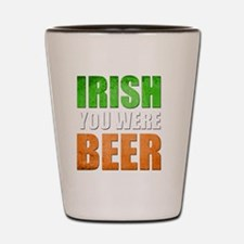 Irish You Were Beer Shot Glass