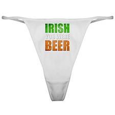 Irish You Were Beer Classic Thong