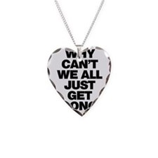 Why Can't We All Just Get Alo Necklace
