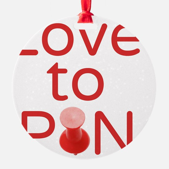 Love to Pin Ornament