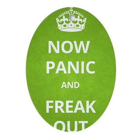 Now Panic and Freak Out Poster (Gree Oval Ornament