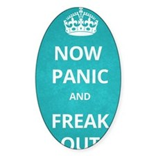 Now Panic and Freak Out Poster (Cya Decal