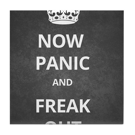 Now Panic and Freak Out Poster (Grey) Tile Coaster