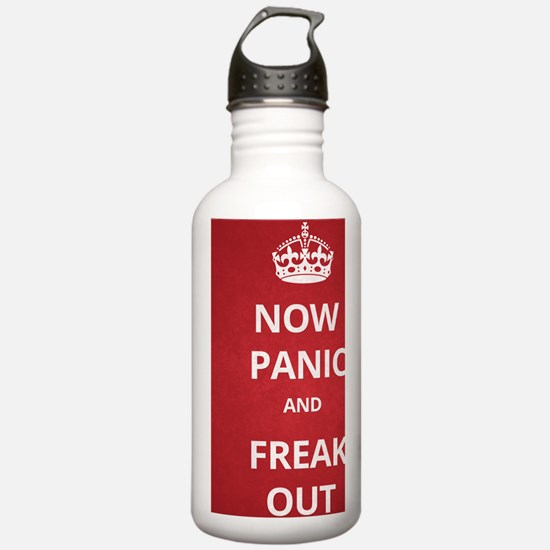 Now Panic and Freak Ou Water Bottle