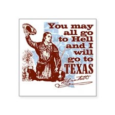 "Davys Gone To Texas Square Sticker 3"" x 3"""