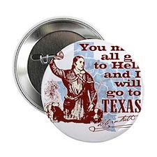 "Davys Gone To Texas 2.25"" Button"